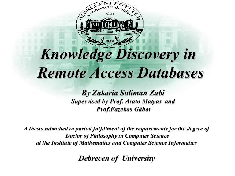 dissertation knowledge discovery in databases Applying to the data science phd program courses and dissertation research revolve around five key areas: knowledge discovery and data mining (3 credits).