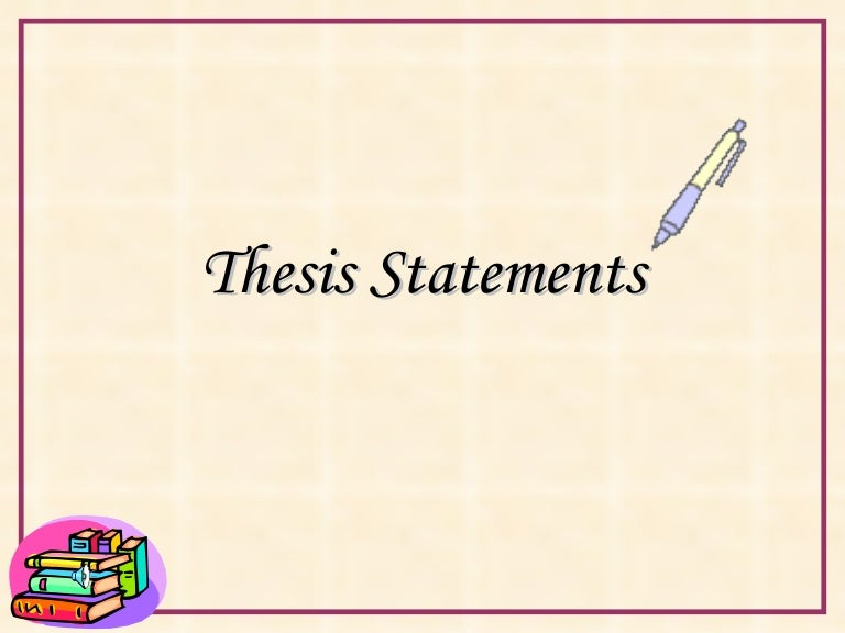 How To Write A Thesis For A Persuasive Essay  Thesis Statement Examples For Persuasive Essays also How To Use A Thesis Statement In An Essay Thesis Statements Final College Essay Paper Format