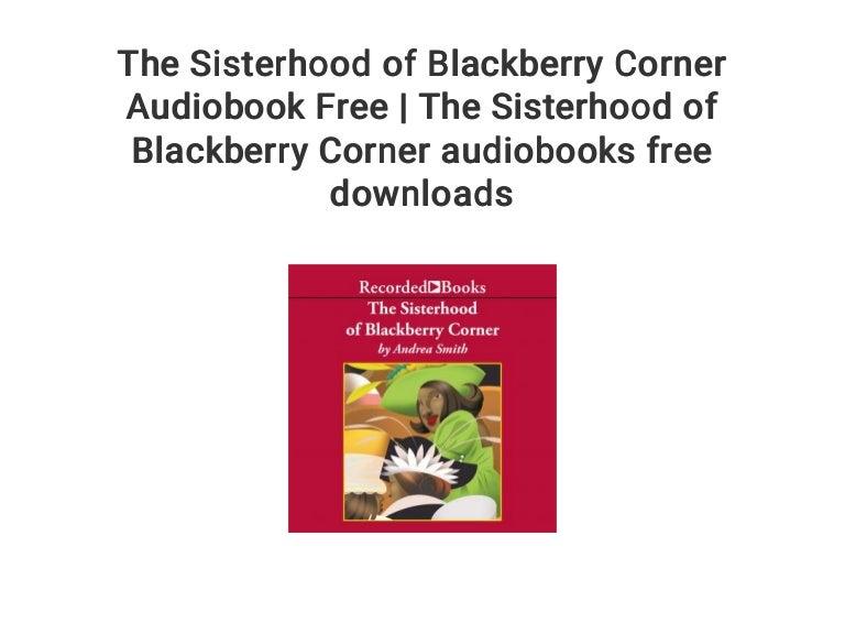 The Sisterhood of Blackberry Corner Audiobook Free   The Sisterhood o…