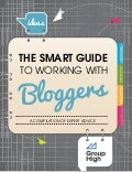 The Smart Guide to Working With Bloggers: A Compilation of Expert Advice
