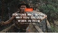 Fortune and Glory. Why you should work in India