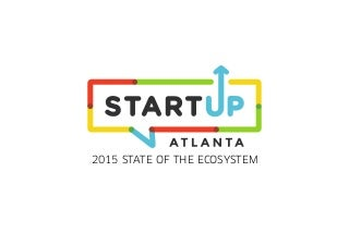 2015 State of the Atlanta Startup Ecosystem