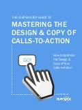 The step by step guide to mastering the design and copy of calls-to-action