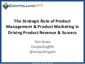 The Strategic Role of Product Management & Product Marketing in Driving Product Revenue & Success
