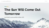 The Sun Will Come Out Tomorrow: just don't come within 6 feet of it