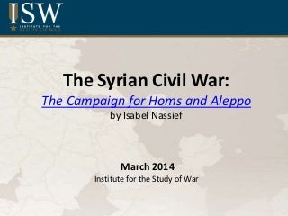 The Syrian Civil War: The Campaign for Homs and Aleppo
