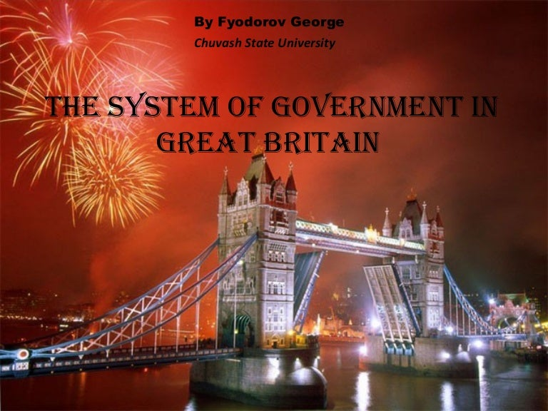 The system of government in Great Britain