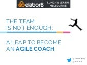 The team is not enough: a leap to become an Agile Coach