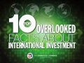 The 10 Most Overlooked Facts About International Investment