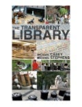 The Transparent Library by Michael Casey & Michael Stephens