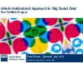 A Multi-Institutional Approach to 'Big Social Data': The TrISMA Project