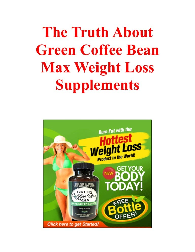 The Truth About Green Coffee Bean Max Weight Loss Supplements