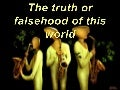 The truth or falsehood of this world