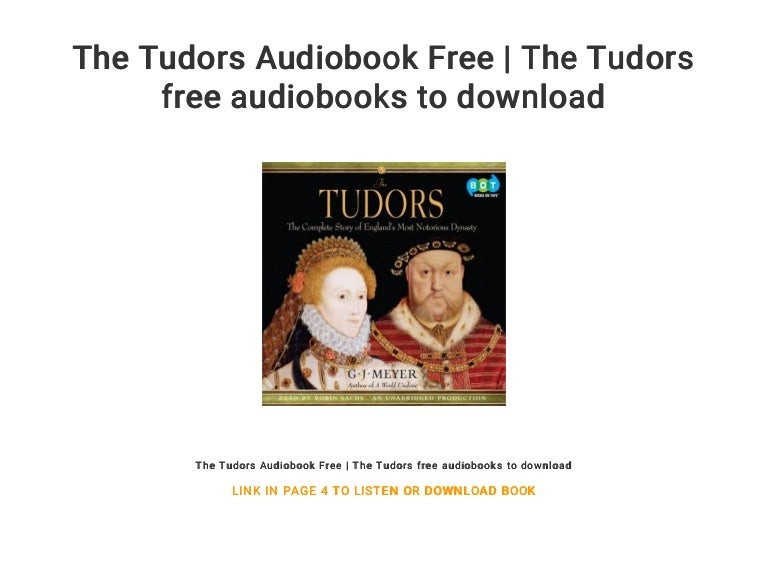 The tudors audiobook free | the tudors free audiobooks to download.