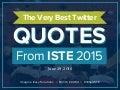 ISTE 2015: The Very Best Twitter Quotes on June 29th
