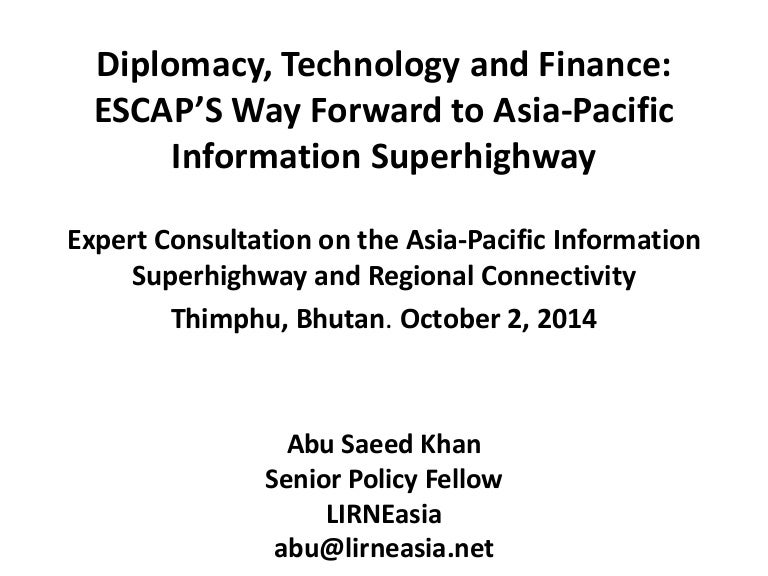 The Way Forward Asia Pacific Information Superhighway Initiative