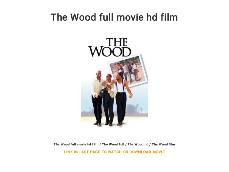 The Wood full movie hd film