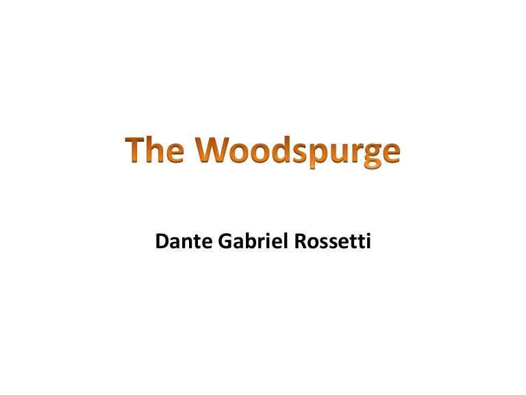 the woodspurge poem