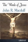The Words of Jesus By John R. Macduff - ebook