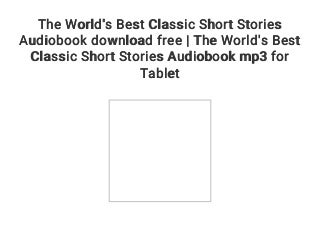 The World's Best Classic Short Stories Audiobook download free - The World's Best Classic Short Stories Audiobook mp3 for Tablet