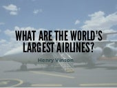 The World's Largest Airlines