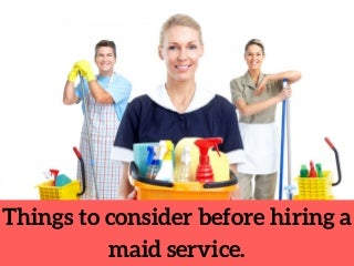 Things to Consider Before Hiring a Maid Service