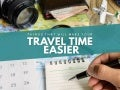 Things that will make your travel time easier