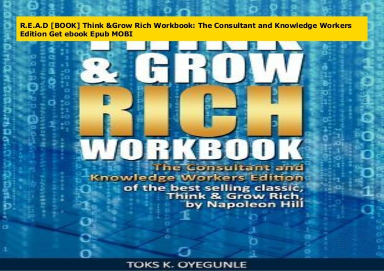 R E A D Book Think Grow Rich Workbook The Consultant And Knowled