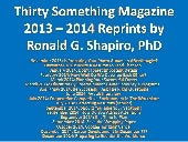 Thirty Something Magazine Reprints of Articles by Ronald G. Shapiro, PhD