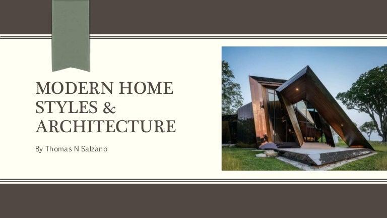 Thomas N Salzano shares Modern Home Styles & Architecture