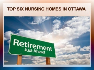 TOP SIX NURSING HOMES IN OTTAWA