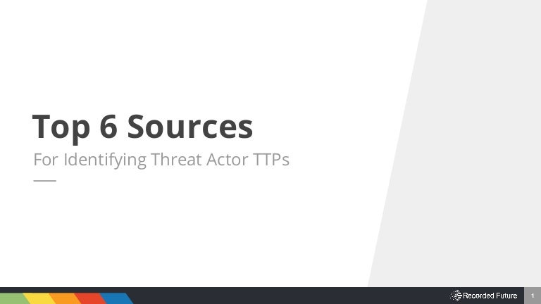 Top 6 Sources for Identifying Threat Actor TTPs