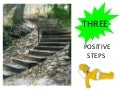 THREE POSITIVE STEPS
