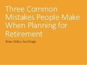 Three Common Mistakes People Make When Planning for Retirement
