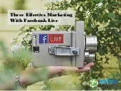 Three Effective Marketing  with Facebook Live