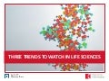 Three Trends to Watch in Life Sciences