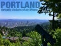 Through the Lens of an iPhone: Portland, Oregon