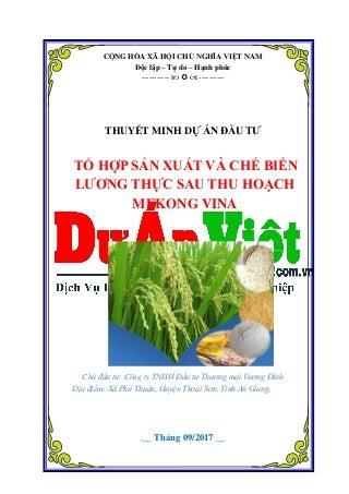 Thuyết minh dự án đầu tư tổ hợp sản xuất và chế biến lương thực sau thu hoạch Mekong Vina - Dịch vụ lập dự án đầu tư - duanviet.com.vn - 0918 755 356