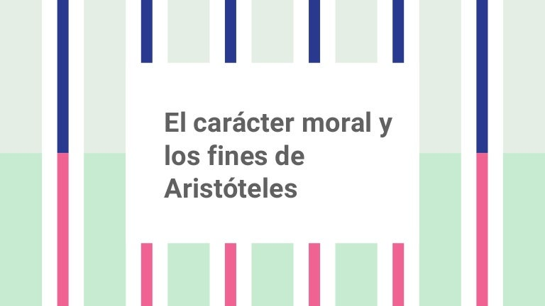 ética Y Carácter Moral De Aristóteles