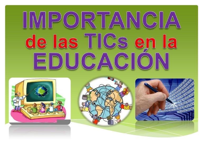 Importancia De Las Tics En La Educación