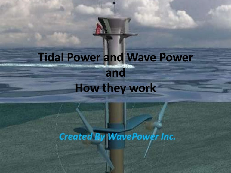 Tidal power and wave p...