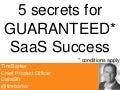 Tim Barker - Five Tips for Guaranteed SaaS Success