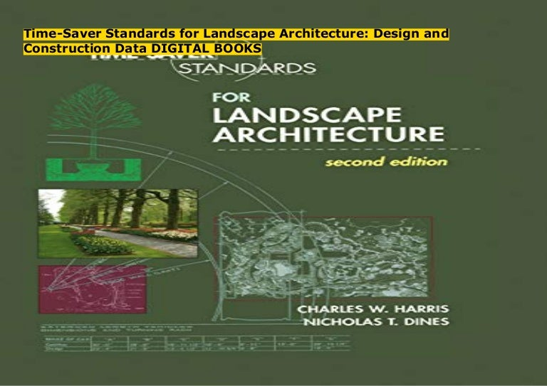 Time Saver Standards For Landscape Architecture Design And Construct