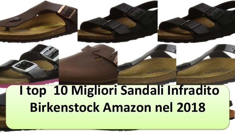 Top Migliori Amazon 10 2018 Infradito Nel Birkenstock Sandali OXw0kNnP8