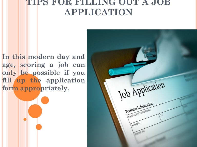 Tips for filling out a job application. Some tips on filling out a jo…