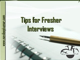 Tips for Fresher Interviews