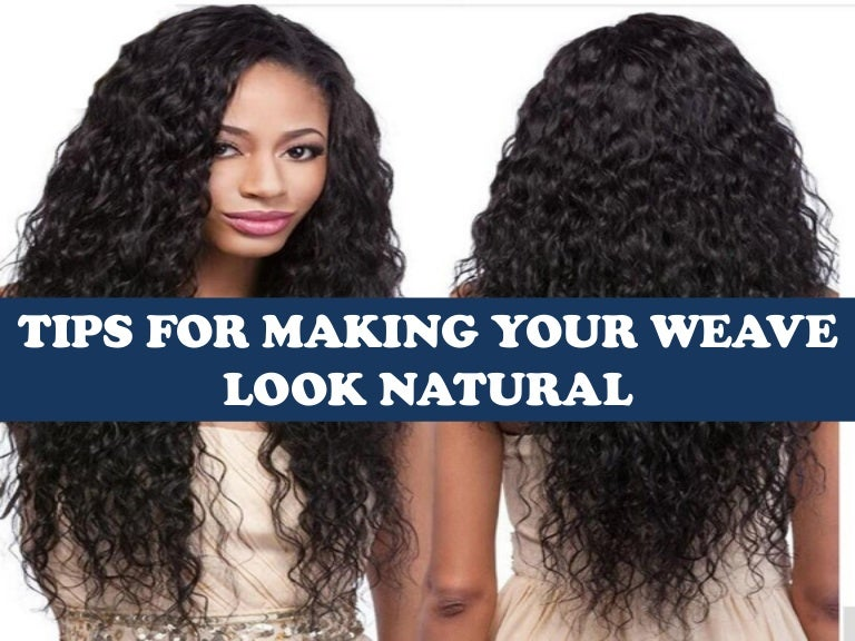 Tips For Making Your Weave Look Natural