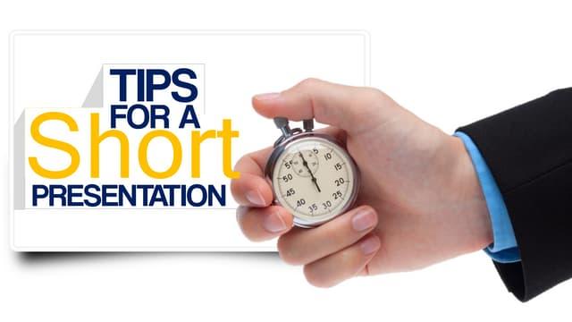 Tips for Preparing a Short Presentation