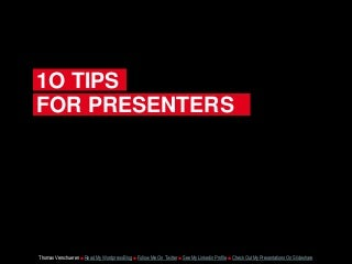10 Tips For Presenters
