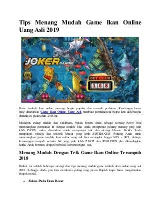 Tips menang mudah game ikan online uang asli 2019